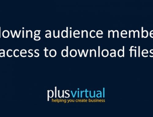 Allowing audience members access to download files
